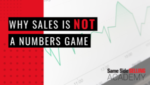 Why sales is not a numbers game