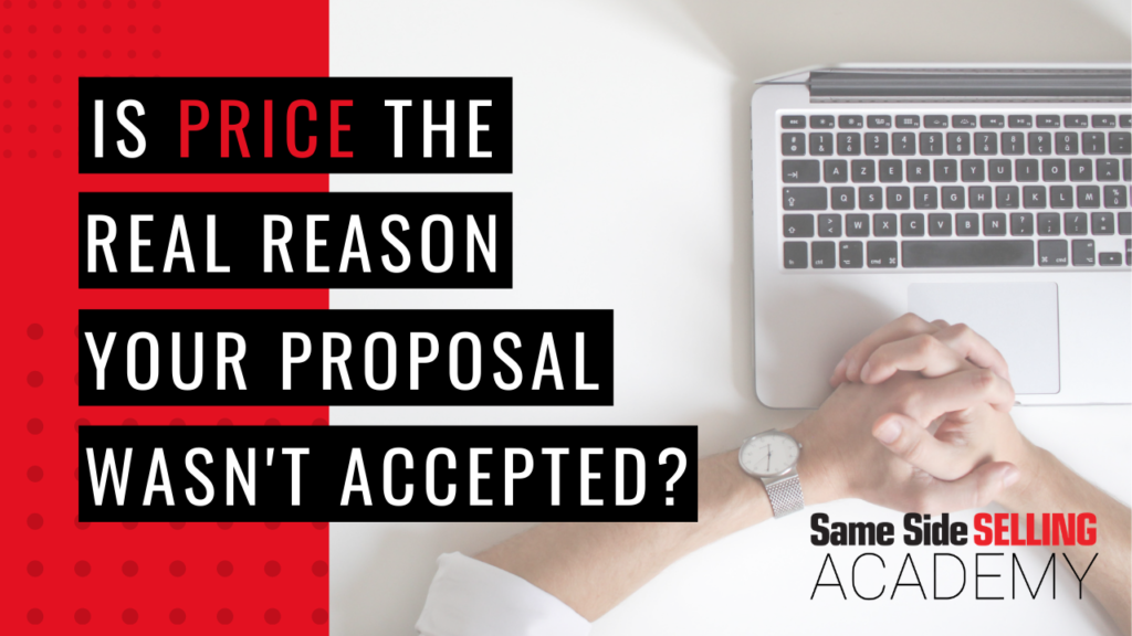 Is price the real reason your proposal wasn't accepted?